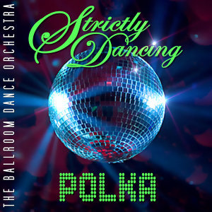 Strictly Dancing Polka