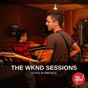 The Wknd Sessions Ep. 11: Bunkface