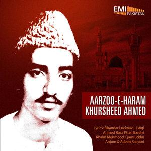 Aarzoo-E-Haram - Khursheed Ahmed