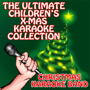 The Ultimate Children's X-Mas Karaoke Collection