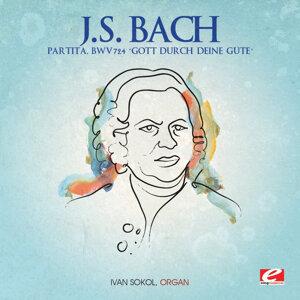 """J.S. Bach: Partita, BWV 724 """"Gott durch deine Güte"""" (Digitally Remastered)"""