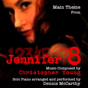 Jennifer 8 - Main Theme for Solo Piano (Christopher Young)