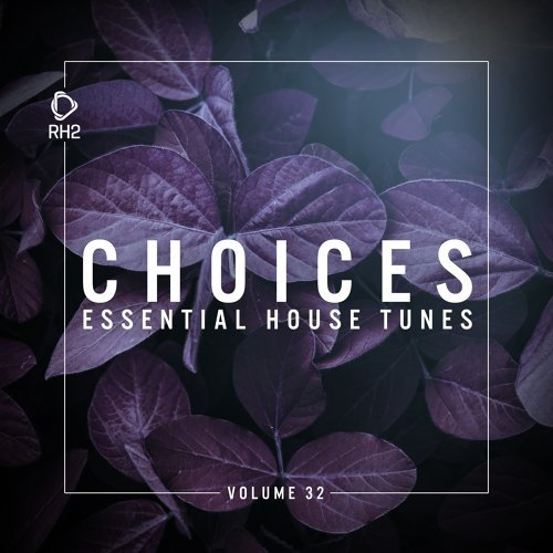 Choices - Essential House Tunes, Vol. 32