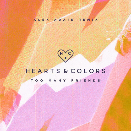 Too Many Friends - Alex Adair Remix