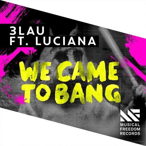 We Came To Bang (feat. Luciana) - Radio Edit