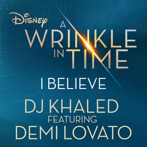 "I Believe - As featured in the Walt Disney Pictures' ""A WRINKLE IN TIME"""