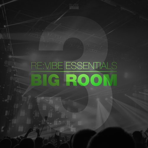 Re:Vibe Essentials - Big Room, Vol. 3