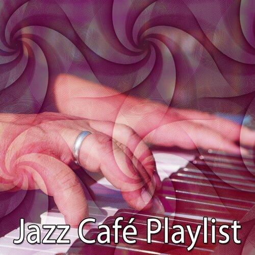 Jazz Café Playlist