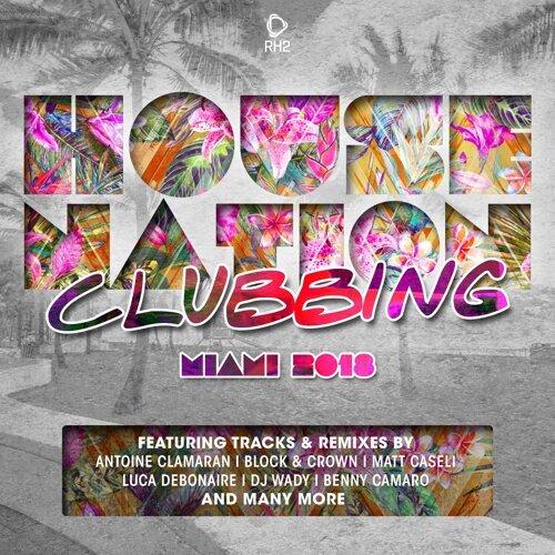 House Nation Clubbing - Miami 2018