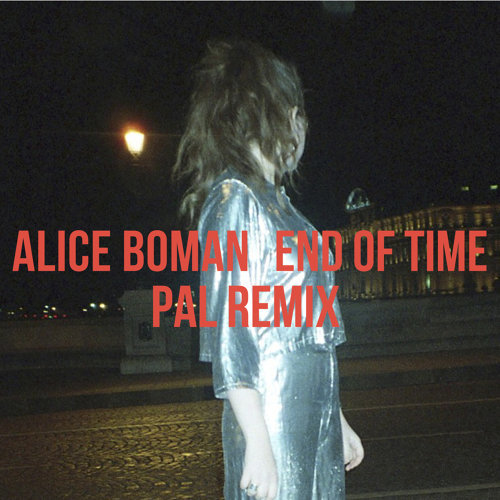 End Of Time - PAL Remix