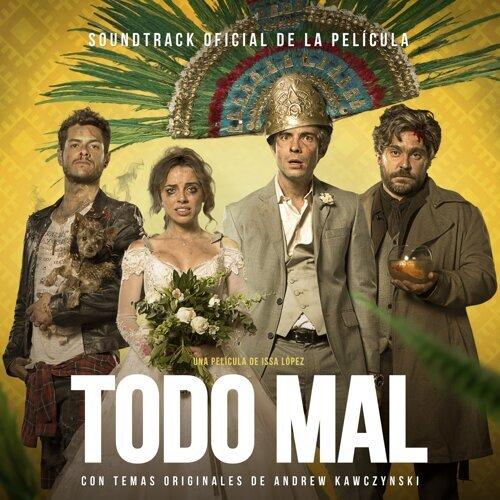 Todo Mal (Soundtrack Original De La Película)