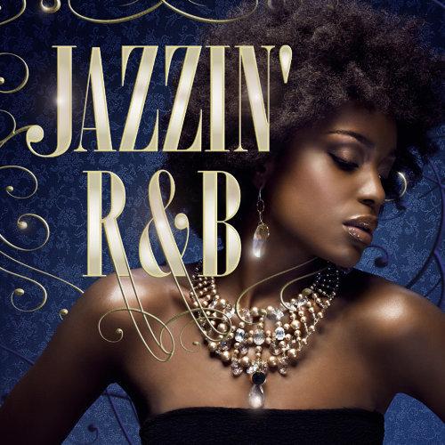 Jazzin' R&B - Diva Hits Selection - / Nana & Tea's Jam (都會靈魂之音 / Nana & Tea's Jam女聲極精選)