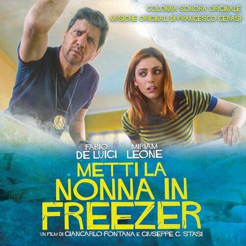 Metti la nonna in freezer (Colonna Sonora Originale di Francesco Cerasi)