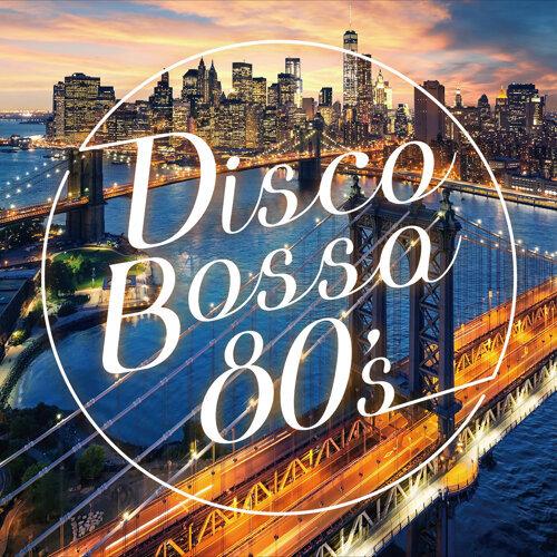 Disco Bossa 80's