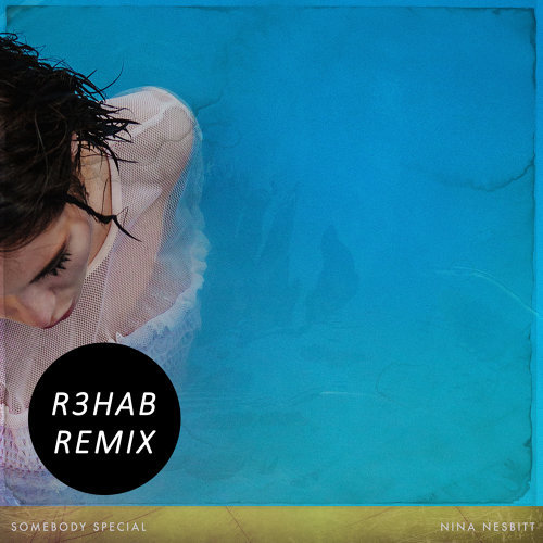 Somebody Special (R3hab Remix)