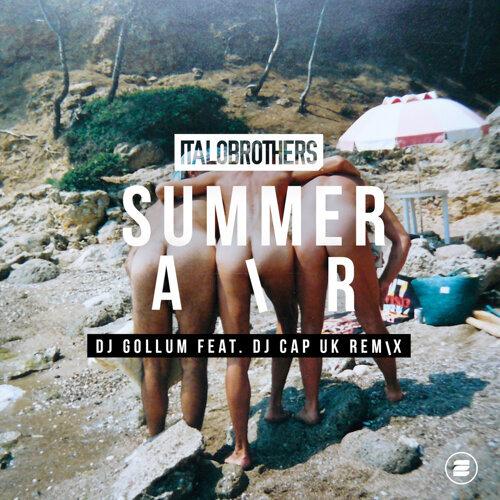 Summer Air - DJ Gollum feat. DJ Cap UK Remix