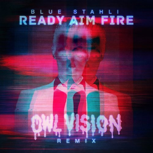 Ready Aim Fire - Owl Vision Remix