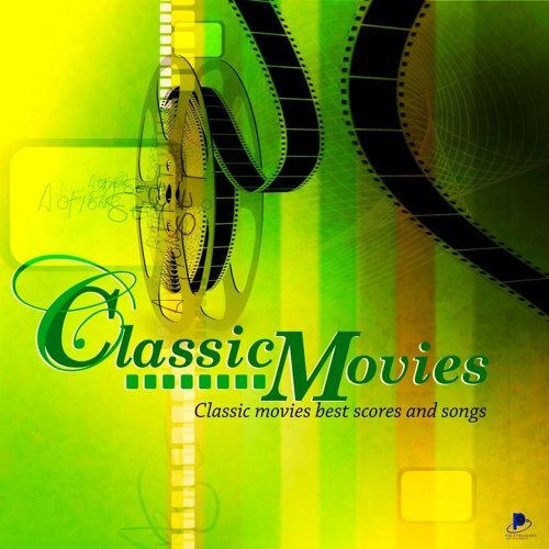 Classic Movies: Classic Movies Best Scores And Songs