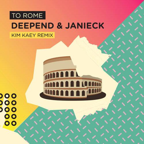 To Rome - Kim Kaey Remix