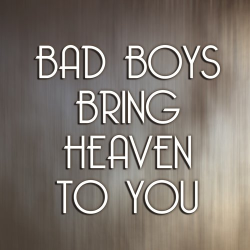 """Bad Boys Bring Heaven To You (from """"50 Shades Freed"""")"""