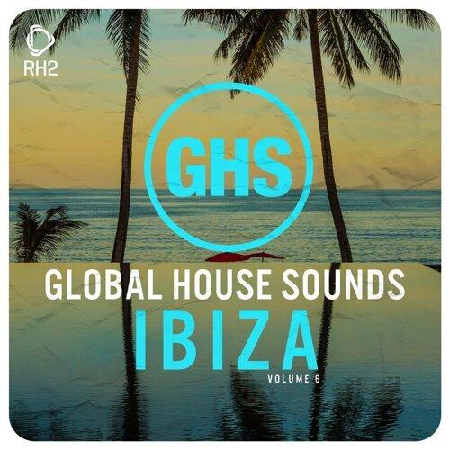 Global House Sounds - Ibiza, Vol. 6