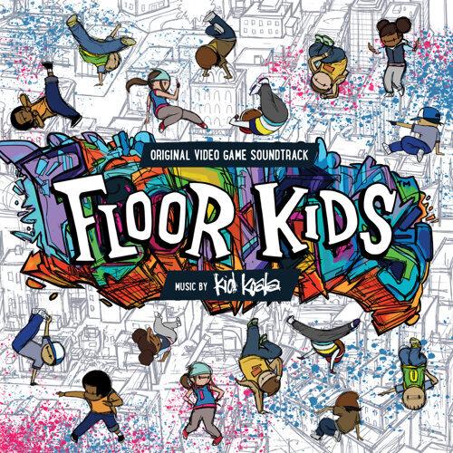 Floor Kids - Original Video Game Soundtrack