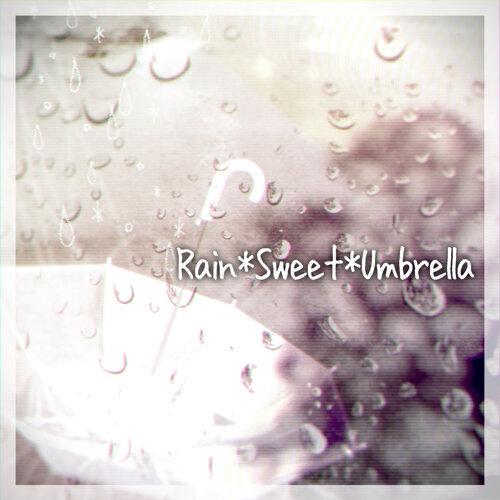 Rain*Sweet*Umbrella (feat. 初音ミク)