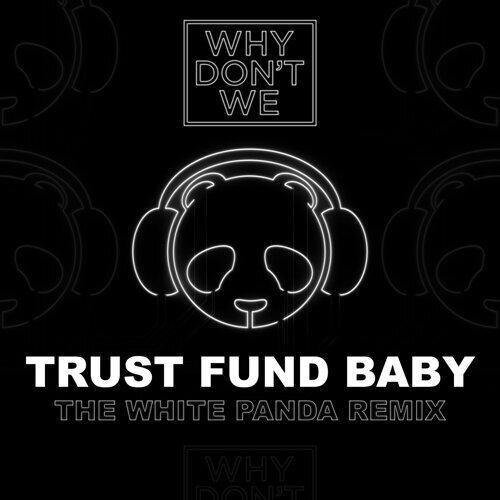 Trust Fund Baby - The White Panda Remix