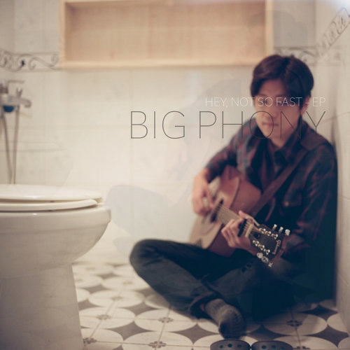 Big Phony – Hey, Not So Fast (Deluxe Edition) – EP