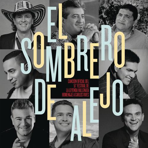 El Sombrero de Alejo - Canción Oficial 51º Festival de la Leyenda Vallenata Homenaje a Carlos Vives