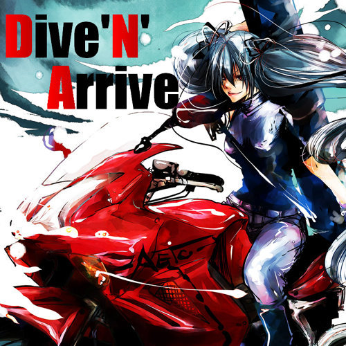 DiveNArrive (feat. 初音ミク)