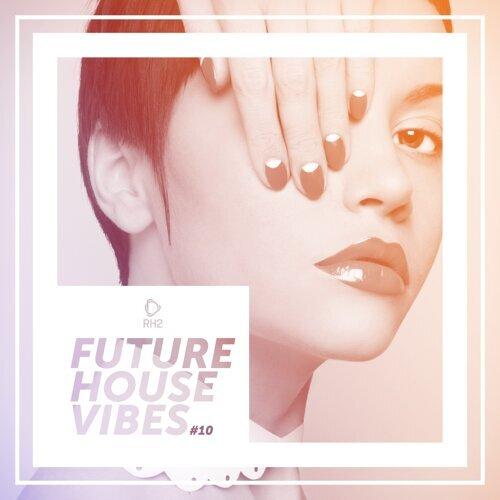 Future House Vibes, Vol. 10