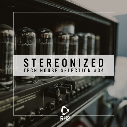 Stereonized - Tech House Selection, Vol. 34