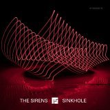 The Sirens / Sinkhole