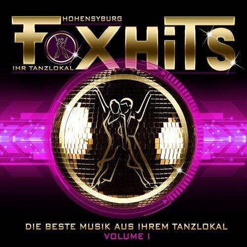 Fox Hits - Die beste Musik aus Ihrem Tanzlokal Vol. 1