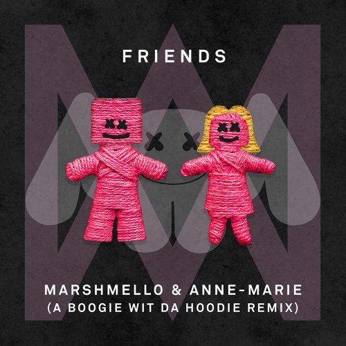 FRIENDS - A Boogie Wit Da Hoodie Remix