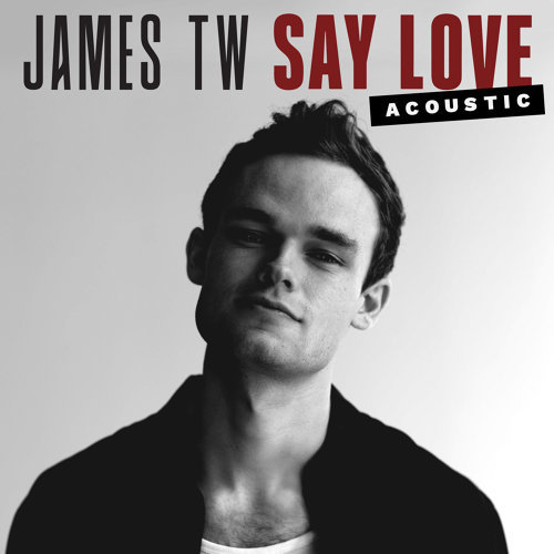 Say Love - Acoustic