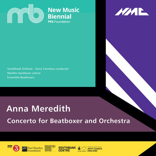 Anna Meredith: Concerto for Beatboxer & Orchestra (Live)