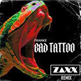 Bad Tattoo (ZAXX Remix)