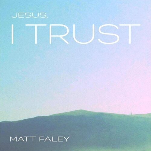 Jesus, I Trust