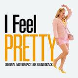 I Feel Pretty (Original Motion Picture Soundtrack)
