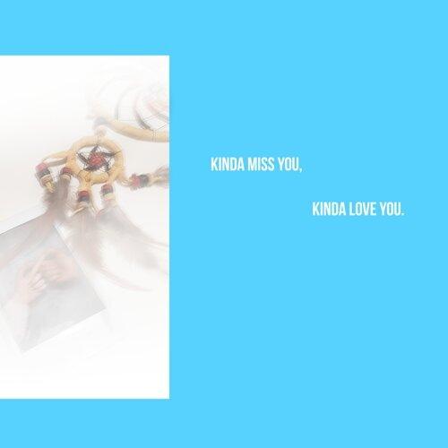 Kinda Miss You, Kinda Love You