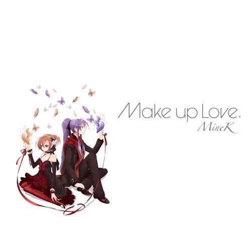 Make up Love (feat. がくっぽいど&MEIKO)