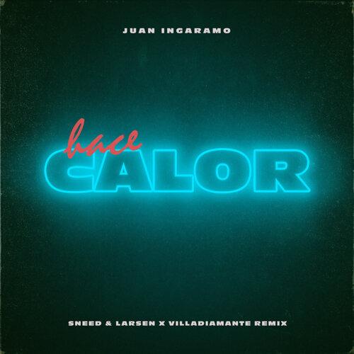 Hace Calor (Sneed & Larsen X Villa Diamante Remix)