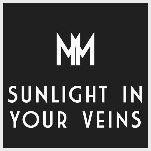 Sunlight In Your Veins
