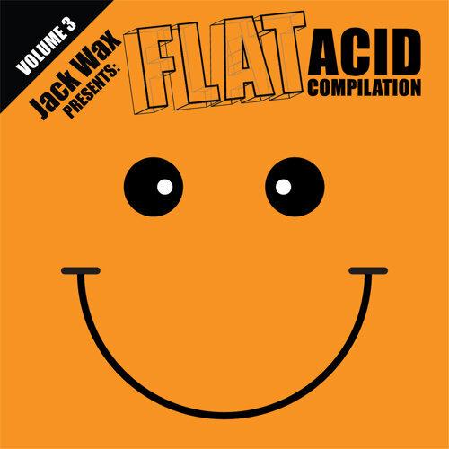 Jack Wax Presents Flat Acid Compilation Volume 3