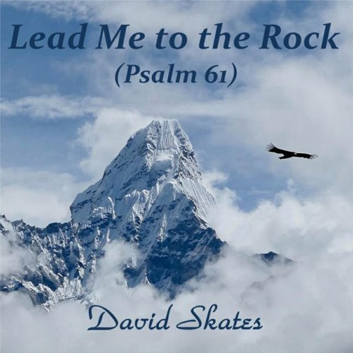 Lead Me to the Rock (Psalm 61)