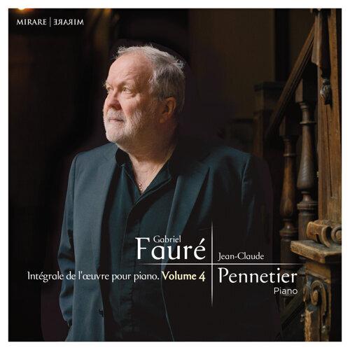 Fauré: Intégrale de l'œuvre pour piano, Vol. 4