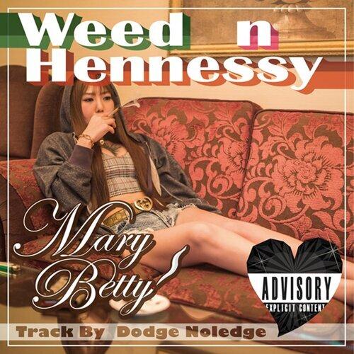 Weed n Hennessy