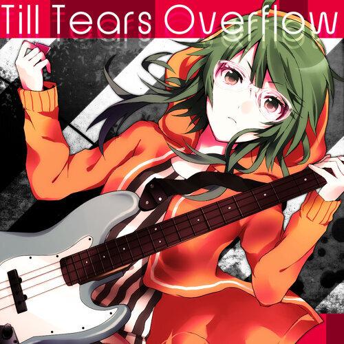 Till Tears Overflow(Radio Edit) (feat. 初音ミク)
